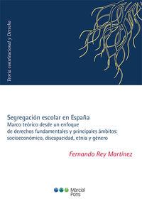 SEGREGACION ESCOLAR EN ESPAÑA - MARCO TEORICO DESDE UN ENFOQUE DE DERECHOS FUNDAMENTALES Y PRINCIPALES AMBITOS: SOCIOECONOMICO, DISCAPACIDAD, ETNIA Y GENERO
