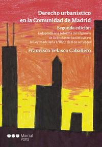 (2 ED) DERECHO URBANISTICO EN LA COMUNIDAD DE MADRID (ADAPTADA A LA REFORMA DEL REGIMEN DE LICENCIAS URBANISTICAS EN LA LEY MADRILEÑA 1 / 2020, DE 8 DE OCTUBRE)