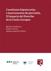 CUESTIONES HIPOTECARIAS E INSTRUMENTOS DE PREVISION - EL IMPACTO DEL DERECHO DE LA UNION EUROPEA