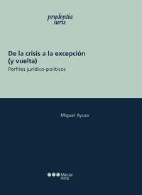 DE LA CRISIS A LA EXCEPCION (Y VUELTA) - PERFILES JURIDICO-POLITICOS
