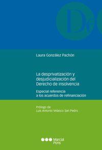 DESPRIVATIZACION Y LA DESJUDICIALIZACION DEL DERECHO DE INSOLVENCIA - ESPECIAL REFERENCIA A LOS ACUERDOS DE REFINANCIACION
