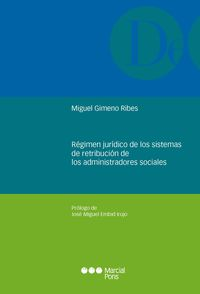 REGIMEN JURIDICO DE LOS SISTEMAS DE RETRIBUCION DE LOS ADMINISTRADORES SOCIALES