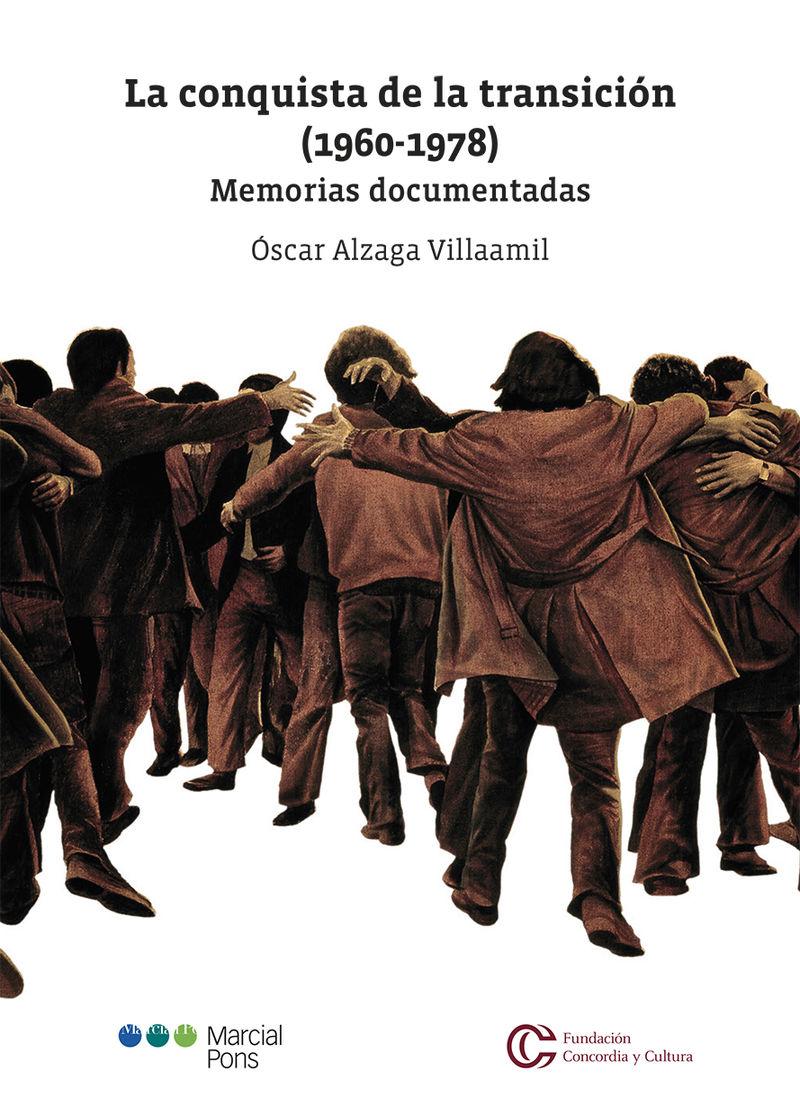LA CONQUISTA DE LA TRANSICION (1960-1978) - MEMORIAS DOCUMENTADAS