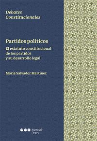 PARTIDOS POLITICOS - EL ESTATUTO CONSTITUCIONAL DE LOS PARTIDOS Y SU DESARROLLO L