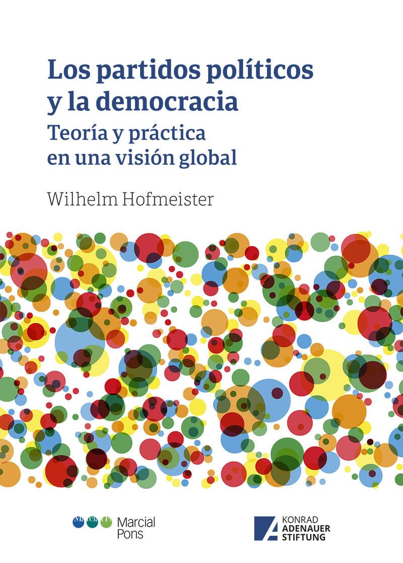 LOS PARTIDOS POLITICOS Y LA DEMOCRACIA - TEORIA Y PRACTICA EN UNA VISION GLOBAL
