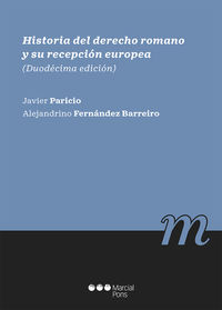 (12 ED) HISTORIA DEL DERECHO ROMANO Y SU RECEPCION EUROPEA