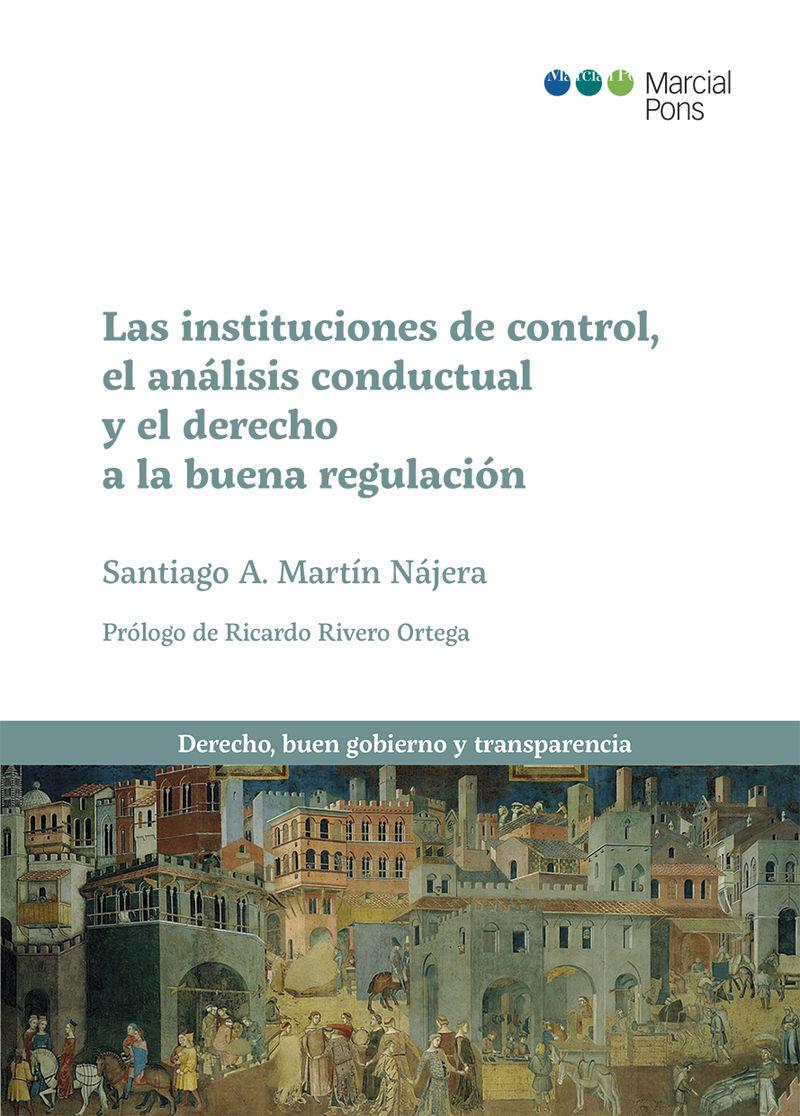 LAS INSTITUCIONES DE CONTROL, EL ANALISIS CONDUCTUAL Y EL DERECHO A LA BUENA REGULACION