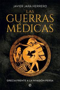 LAS GUERRAS MEDICAS - GRECIA FRENTE A LA INVASION PERSA