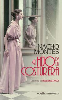 el hijo de la costurera - la novela de balenciaga - Nacho Montes