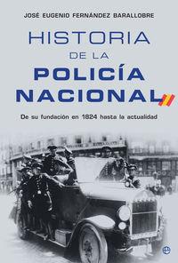 historia de la policia nacional - desde su fundacion en 1824 hasta la actualidad - Jose Eugenio Fernandez Barallobre