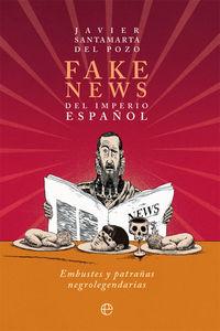 fake news del imperio español - embustes y patrañas negrolegendarias - Javier Santamarta Del Pozo