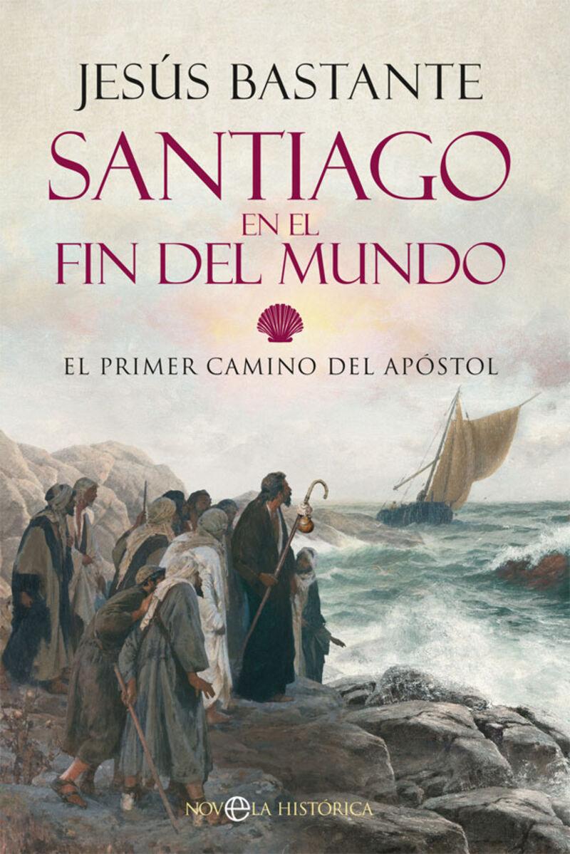 SANTIAGO EN EL FIN DEL MUNDO - EL PRIMER CAMINO DEL APOSTOL