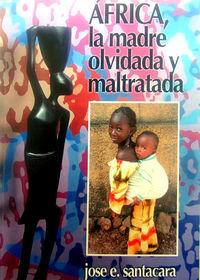 africa, madre olvidada y maltratada - Jose Eladio Santacara Sanchez