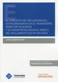 CONCEPTO DE CIRCUNSTANCIAS EXTRAORDINARIAS EN EL TRANSPORTE AEREO DE PASAJEROS Y SU INTERPRETACION EN EL MARCO DEL REGLAMENTO, EL (CE) Nº261 / 2004 (DUO)