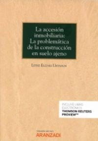 LA ACCESION INMOBILIARIA - LA PROBLEMATICA DE LA CONSTRUCCION EN SUELO AJENO (DUO)