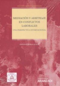 MEDIACION Y ARBITRAJE EN CONFLICTOS LABORALES - UNA PERSPECTIVA INTERNACIONAL (DUO)