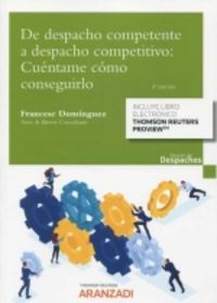 (3 ED) DE DESPACHO COMPETENTE A DESPACHO COMPETITIVO: CUENTAME COMO CONSEGUIRLO (DUO)