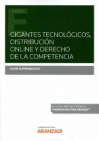 GIGANTES TECNOLOGICOS, DISTRIBUCION ONLINE Y DERECHO DE LA COMPETENCIA (DUO)