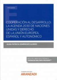 COOPERACION AL DESARROLLO: LA AGENDA 2030 DE NACIONES UNIDAS Y DERECHO DE LA UNION EUROPEA, ESPAÑOL Y AUTONOMICO (DUO)