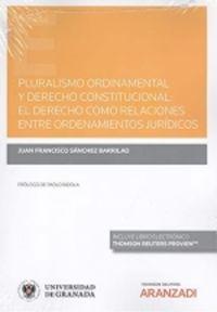PLURALISMO ORDINAMENTAL Y DERECHO CONSTITUCIONAL: EL DERECHO COMO RELACIONES ENTRE ORDENAMIENTOS JURIDICOS (DUO)