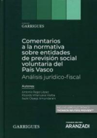 COMENTARIOS A LA NORMATIVA SOBRE ENTIDADES DE PREVISION SOCIAL VOLUNTARIA DEL PAIS VASCO - ANALISIS JURIDICO-FISCAL (DUO)