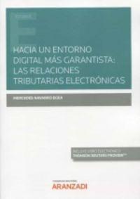 HACIA UN ENTORNO DIGITAL MAS GARANTISTA: LAS RELACIONES TRIBUTARIAS ELECTRONICAS (DUO)