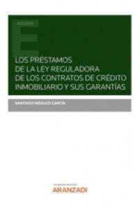 LOS PRESTAMOS DE LA LEY REGULADORA DE LOS CONTRATOS DE CREDITO INMOBILIARIO Y SUS GARANTIAS (DUO)