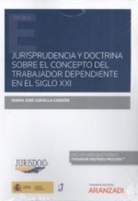 JURISPRUDENCIA Y DOCTRINA SOBRE EL CONCEPTO DEL TRABAJADOR DEPENDIENTE EN EL SIGLO XXI (DUO)