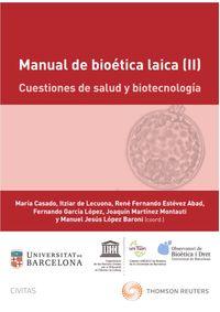 MANUAL DE BIOETICA LAICA (II) - CUESTIONES DE SALUD Y BIOTECNOLOGIA (DUO)