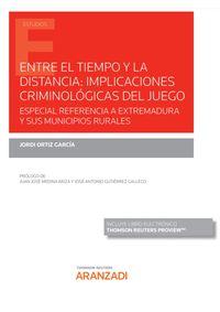 ENTRE EL TIEMPO Y LA DISTANCIA - IMPLICACIONES CRIMINOLOGICAS DEL JUEGO (DUO)