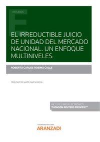 EL IRREDUCTIBLE JUICIO DE UNIDAD DEL MERCADO NACIONAL - UN ENFOQUE MULTINIVELES (DUO)