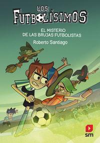 los futbolisimos 19 - el misterio de las brujas futbolistas - Roberto Santiago
