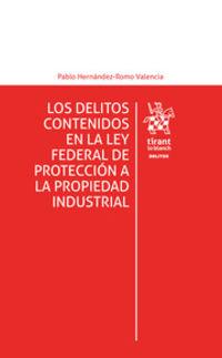 LOS DELITOS CONTENIDOS EN LA LEY FEDERAL DE PROTECCION A LA PROPIEDAD INDUSTRIAL