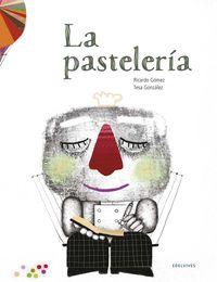 La pasteleria - Ricardo Gomez / Tesa Gonzalez (il. )