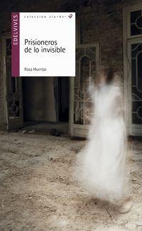 Prisioneros De Lo Invisible - Rosa Huertas