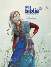 Biblia, Una - Nuevo Testamento - Philippe Lechermeier / Rebecca Dautremer (il. )