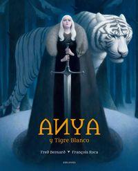 Anya Y Tigre Blanco - Fred Bernard / Francçois Roca (il. )