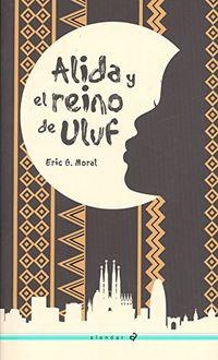 Alida Y El Reino De Uluf - Eric G. Moral