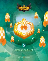 EP 5 - CIENCIAS SOCIALES - LA LEYENDA DEL LEGADO