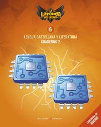 EP 6 - LENGUA CASTELLANA Y LITERATURA CUAD 6.2 (MAD) - LA LEYENDA DEL LEGADO