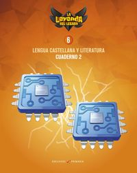 EP 6 - LENGUA CASTELLANA Y LITERATURA CUAD 6-2 - LA LEYENDA DEL LEGADO