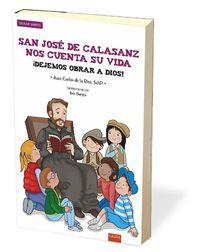 SAN JOSE DE CALASANZ NOS CUENTA SU VIDA - ¡DEJEMOS OBRAR A DIOS!