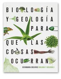 ESO 3 - BIOLOGIA Y GEOLOGIA - PQLCO (PARA QUE LAS COSAS OCURRAN)