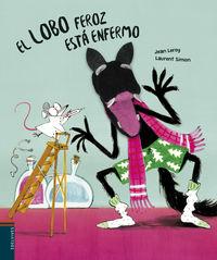 El lobo feroz esta enfermo - Jean Leroy / Laurent Simon (il. )