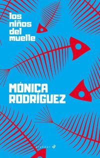 niños del muelle, los - Monica Rodriguez