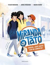 chaval, ¿que haces con mi camiseta? - Itziar Miranda / Jorge Miranda / Nacho Rubio / Angeles Ruiz (il. )