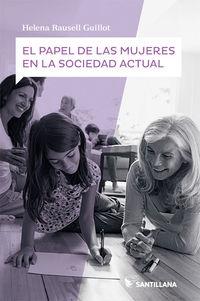 PAPEL DE LAS MUJERES EN LA SOCIEDAD ACTUAL, EL