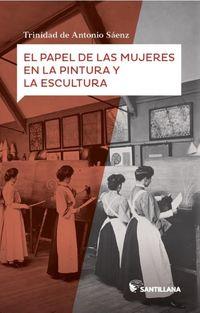 El papel de las mujeres en la pintura y la escultura - Trinidad De Antonio Saenz