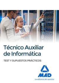 Test Y Supuestos - Tecnicos Auxiliares De Informatica - Aa. Vv.