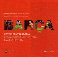 BARÇA - ESTEM FENT HISTORIA = ESTAMOS HACIENDO HISTORIA